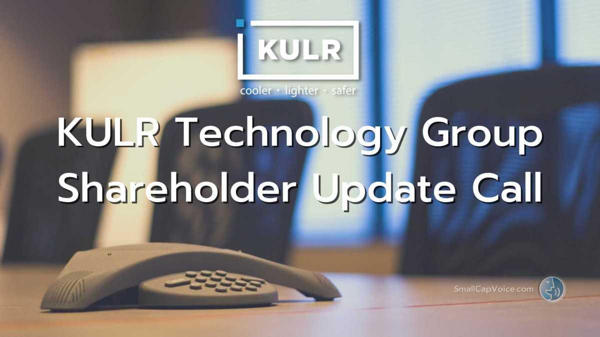 KULR Shareholder Call 2021 - smallcapvoice.com