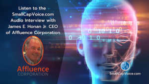 Listen to the SmallCapVoice.com Interview with James E. Honan Jr. CEO of Affluence Corp.