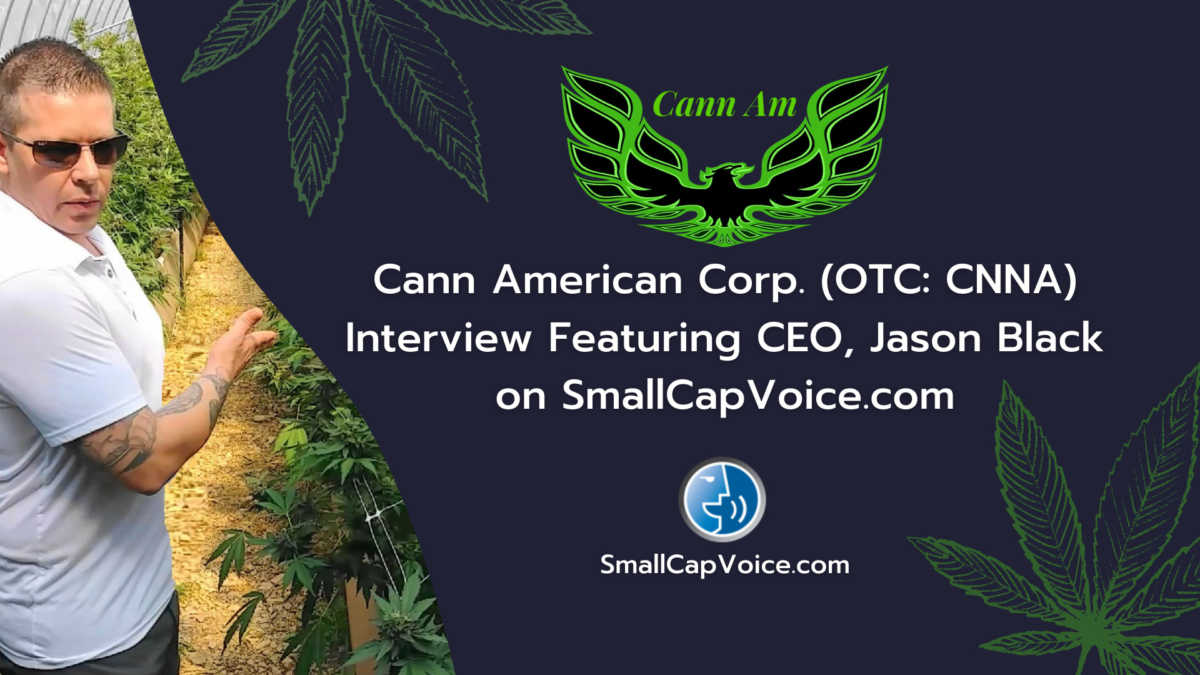 Cann American Corp. Interview Featuring CEO JAson Black on SmallCapVoice.com