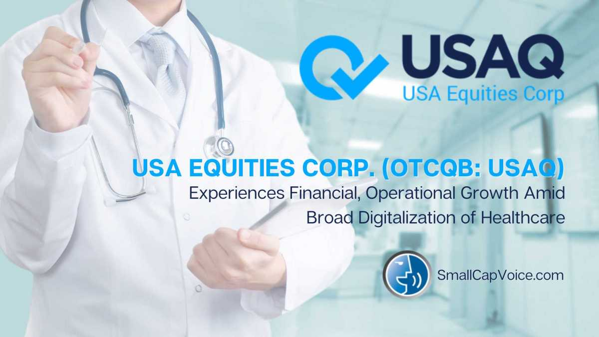 USA Equities Corp. Experiences Financial, Operational Growth Amid Broad digitalization of healthcare