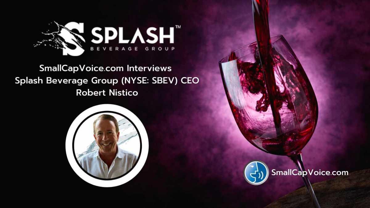 www.smallcapvoice.com interviews splash beverage group ceo robert nistico